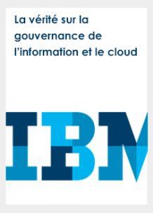 La vérité sur la gouvernance de l'information et le cloud