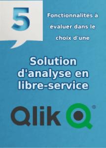 5 fonctionnalités à évaluer dans le choix d'une solution d'analyse en libre-service